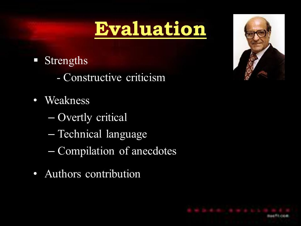 Evaluation Strengths - Constructive criticism Weakness