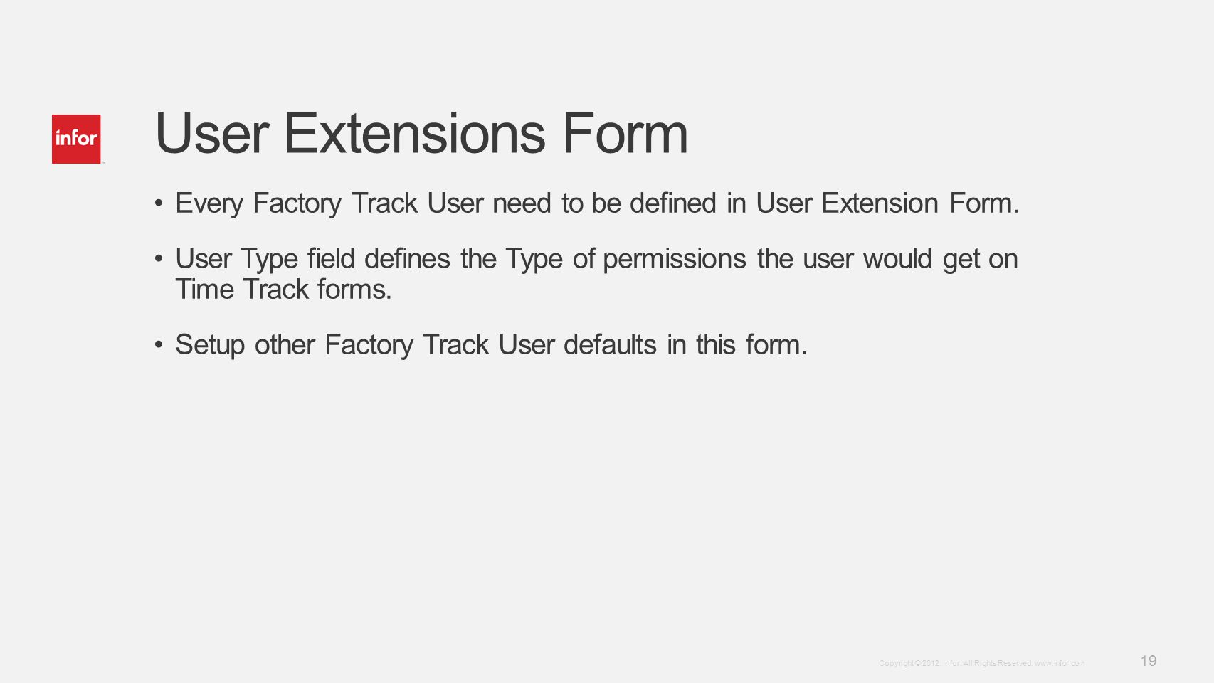User Extensions Form Every Factory Track User need to be defined in User Extension Form.