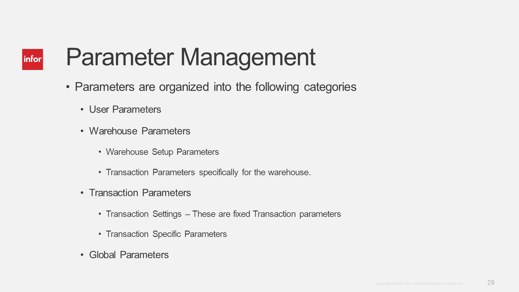Parameter Management Parameters are organized into the following categories. User Parameters. Warehouse Parameters.