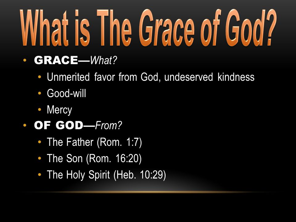 What is The Grace of God GRACE—What
