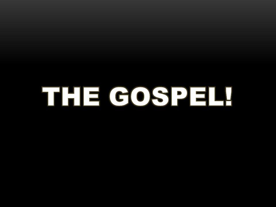 THE GOSPEL!