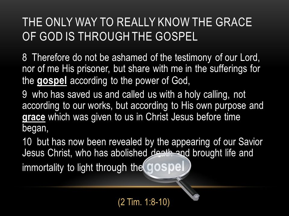 The Only Way To really Know The Grace of God Is Through The Gospel