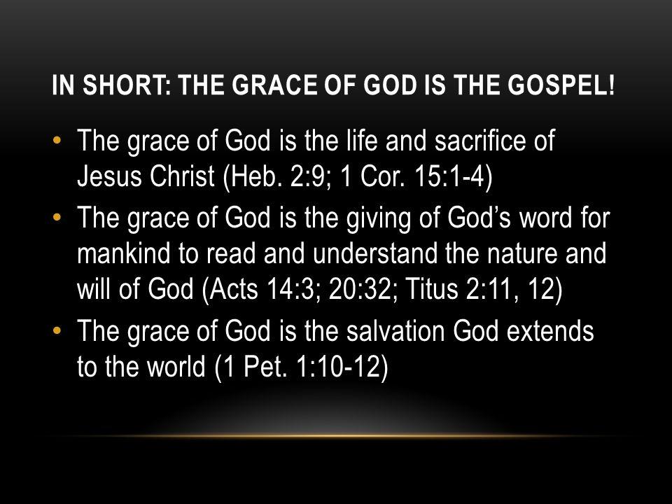 In Short: The Grace of God is the Gospel!