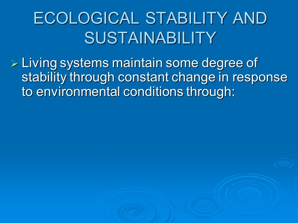 ECOLOGICAL STABILITY AND SUSTAINABILITY