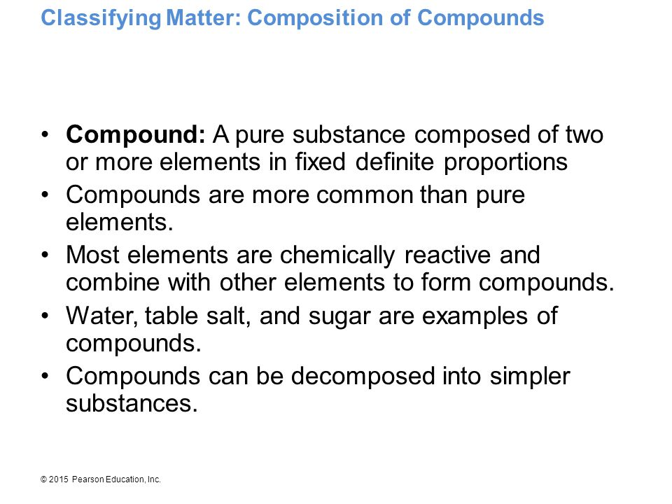 Compounds are more common than pure elements.