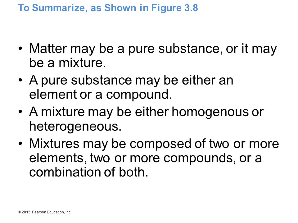 Matter may be a pure substance, or it may be a mixture.