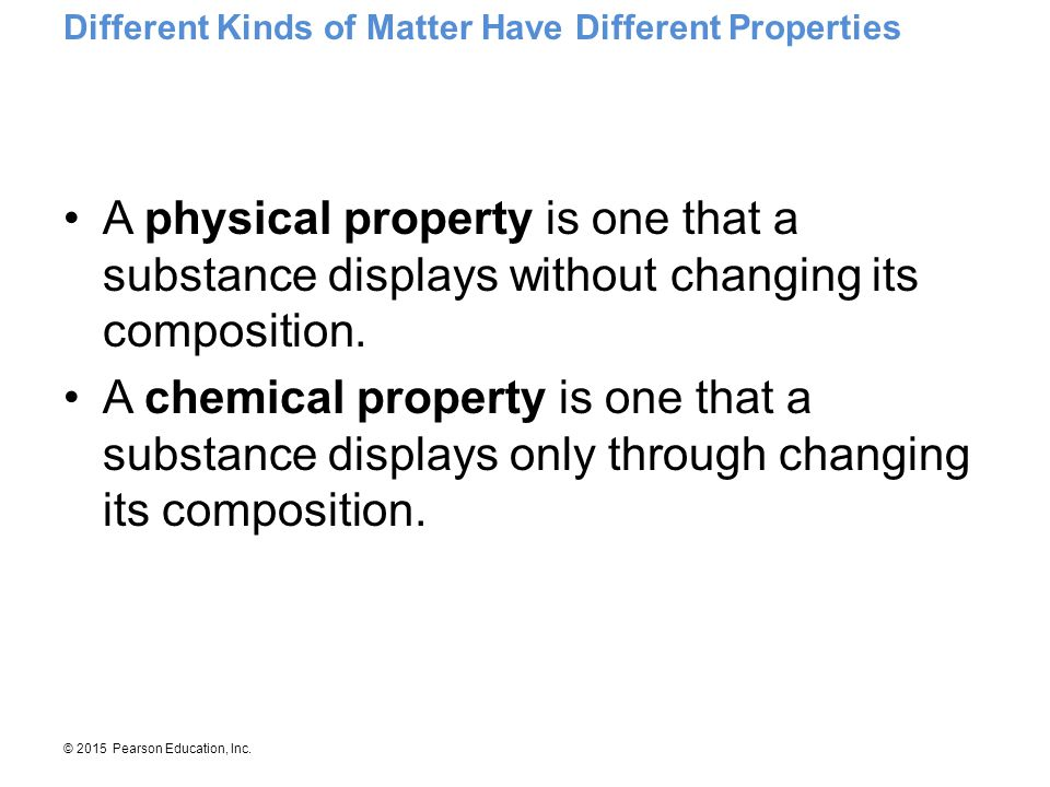 Different Kinds of Matter Have Different Properties
