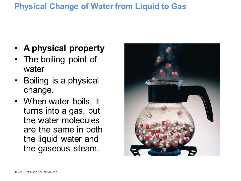 The boiling point of water Boiling is a physical change.