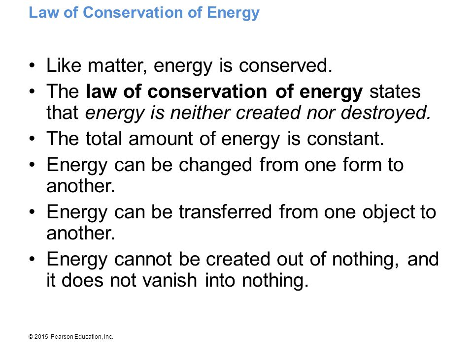 Like matter, energy is conserved.