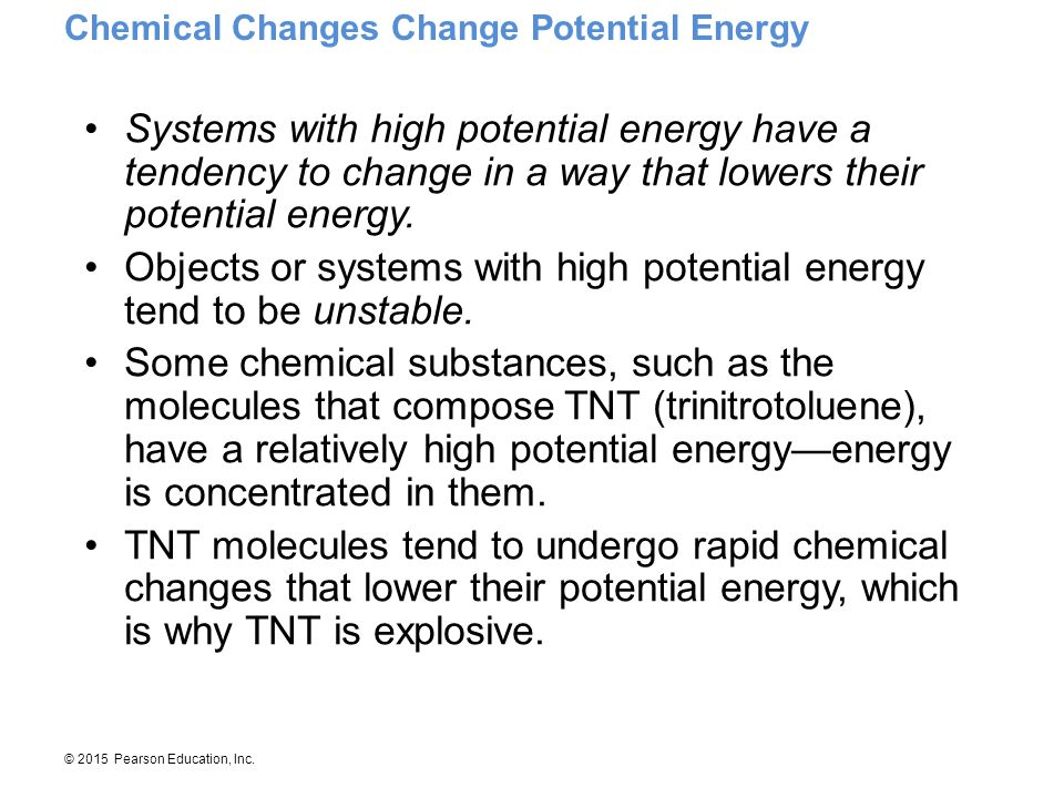 Objects or systems with high potential energy tend to be unstable.