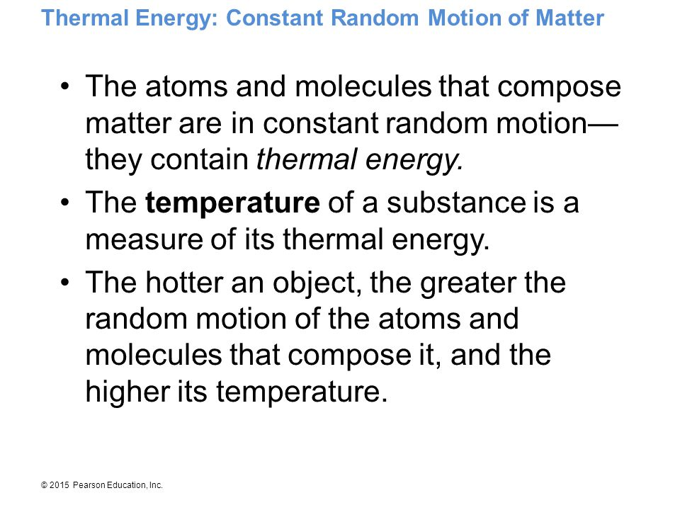 The temperature of a substance is a measure of its thermal energy.