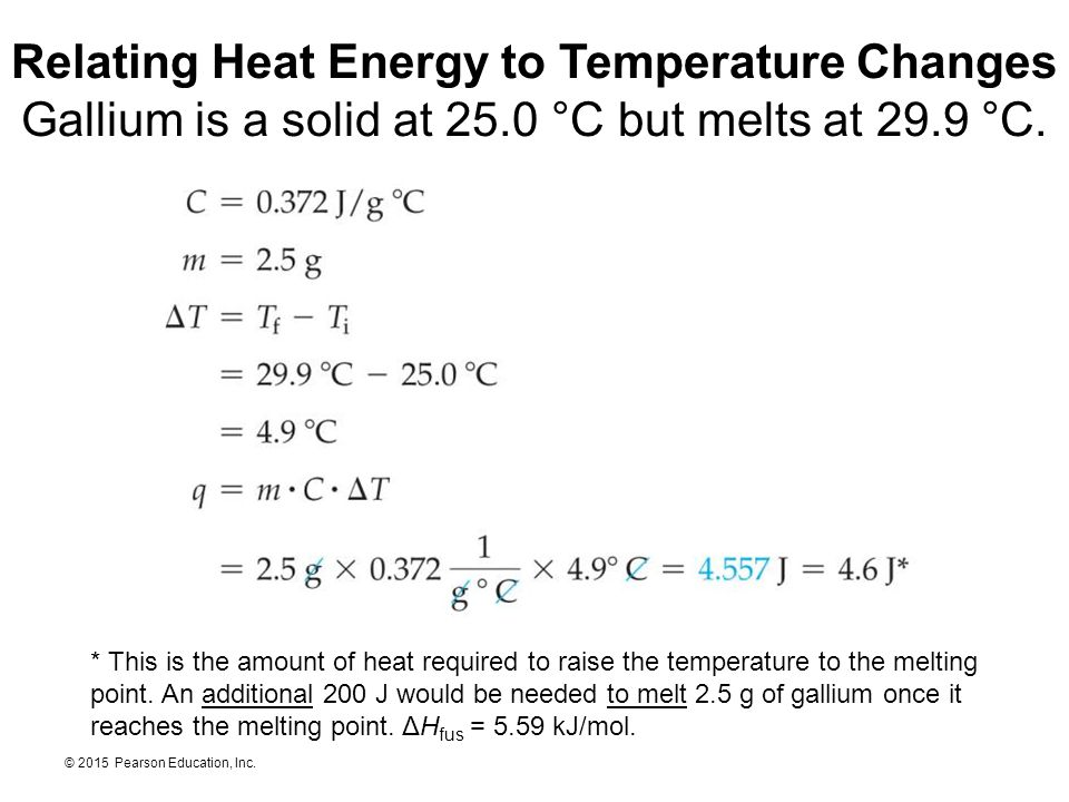 Relating Heat Energy to Temperature Changes Gallium is a solid at 25