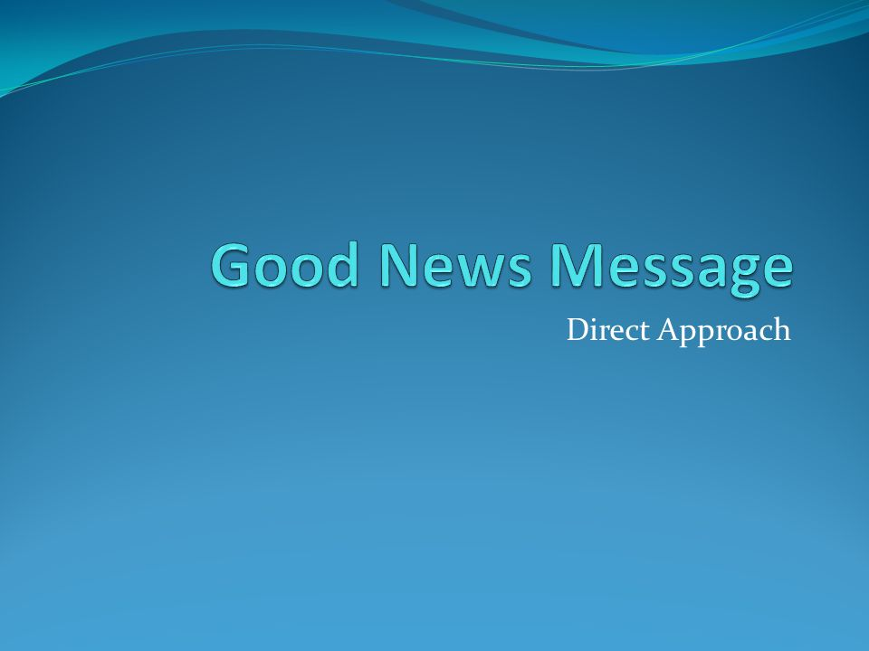 Good News Message Direct Approach