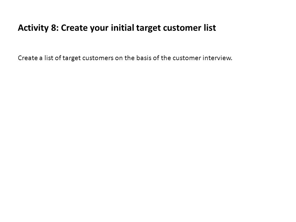 Activity 8: Create your initial target customer list