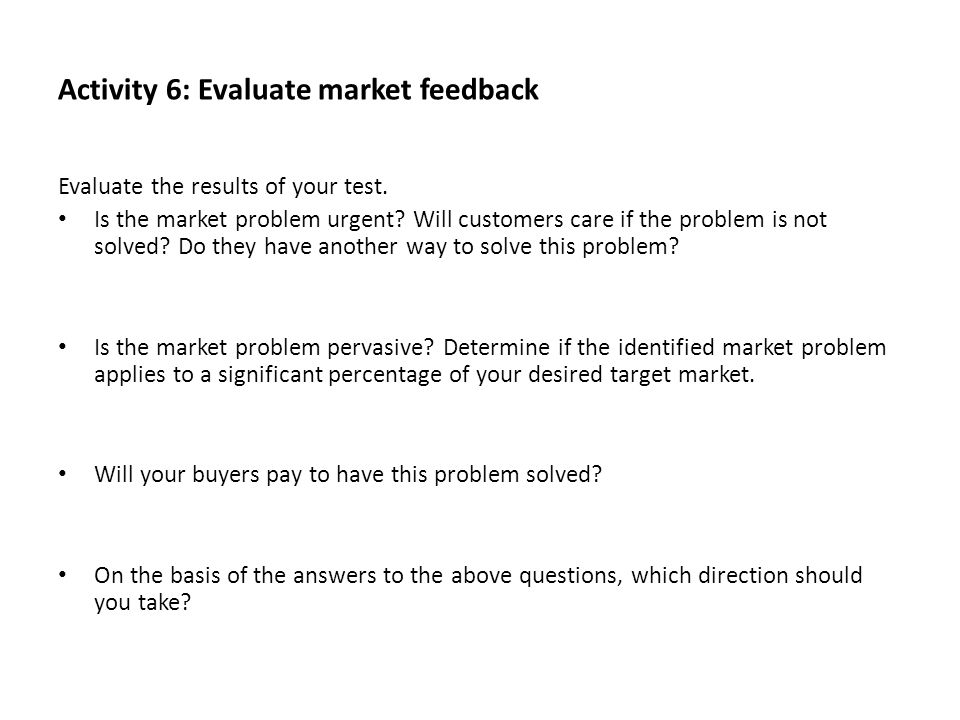 Activity 6: Evaluate market feedback