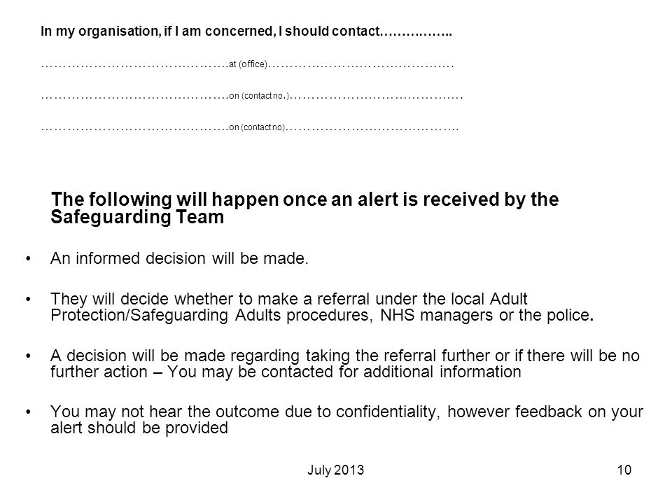 In my organisation, if I am concerned, I should contact……………