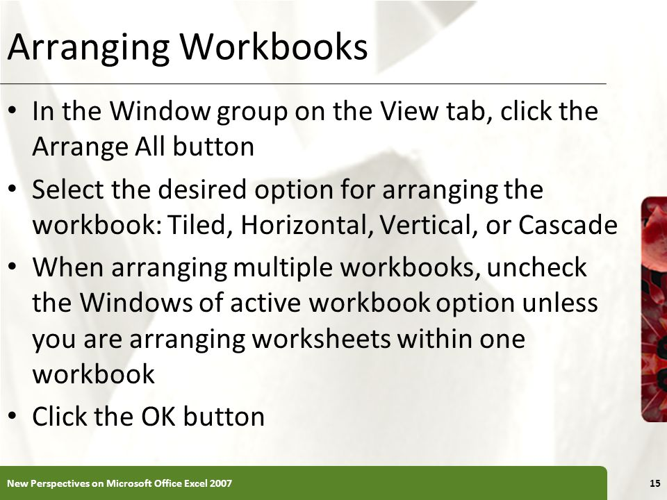 Arranging Workbooks In the Window group on the View tab, click the Arrange All button.