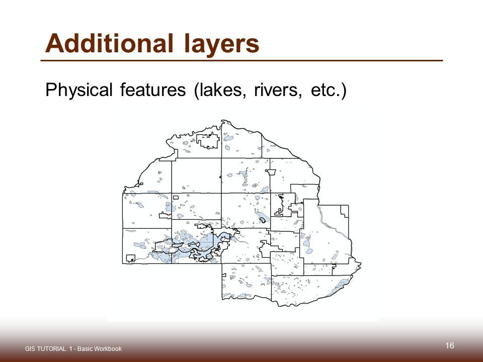 Additional layers Physical features (lakes, rivers, etc.)