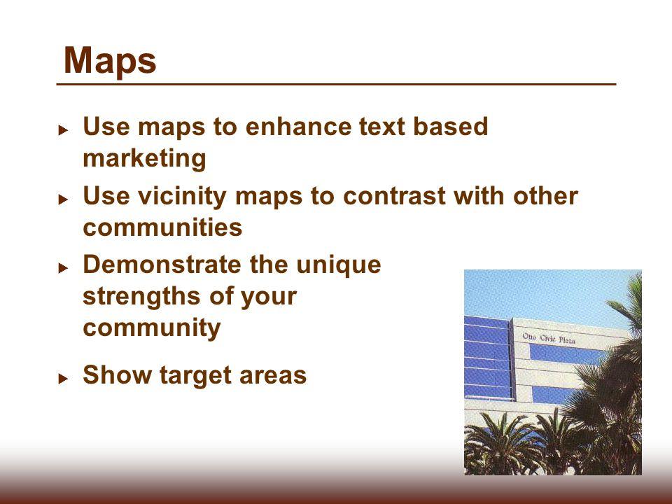 Maps Use maps to enhance text based marketing