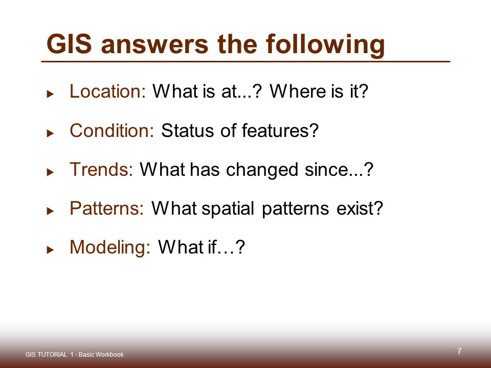 GIS answers the following