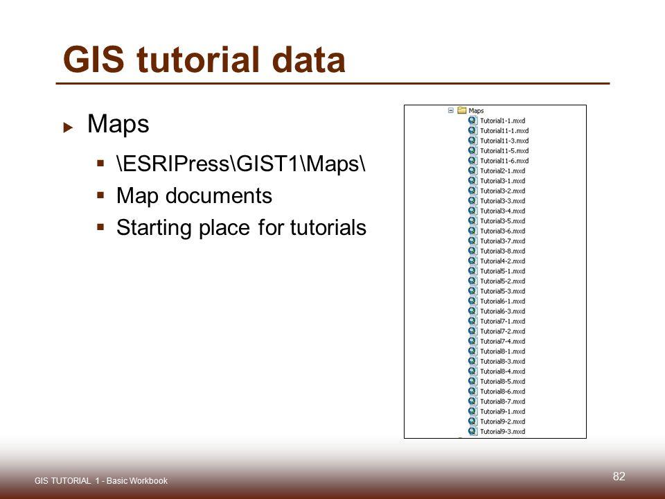 GIS tutorial data Maps \ESRIPress\GIST1\Maps\ Map documents