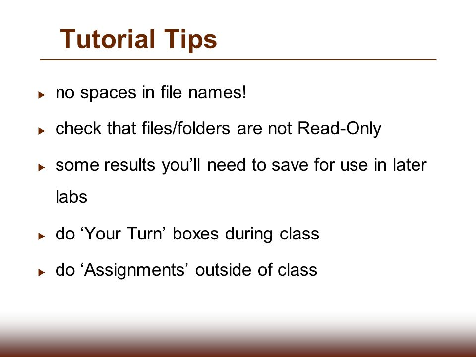 Tutorial Tips no spaces in file names!