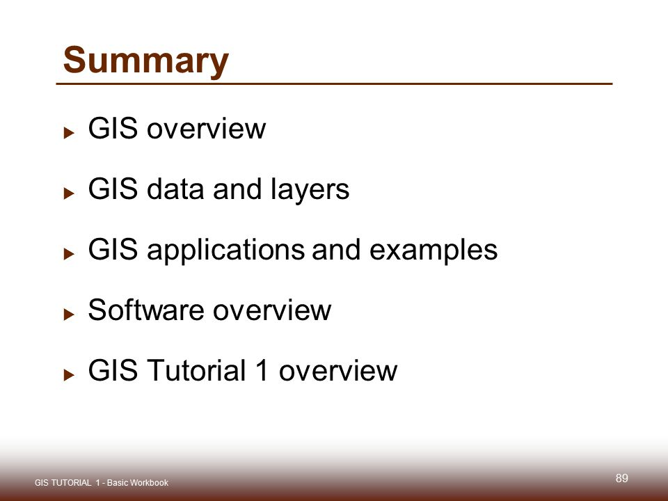 Summary GIS overview GIS data and layers GIS applications and examples