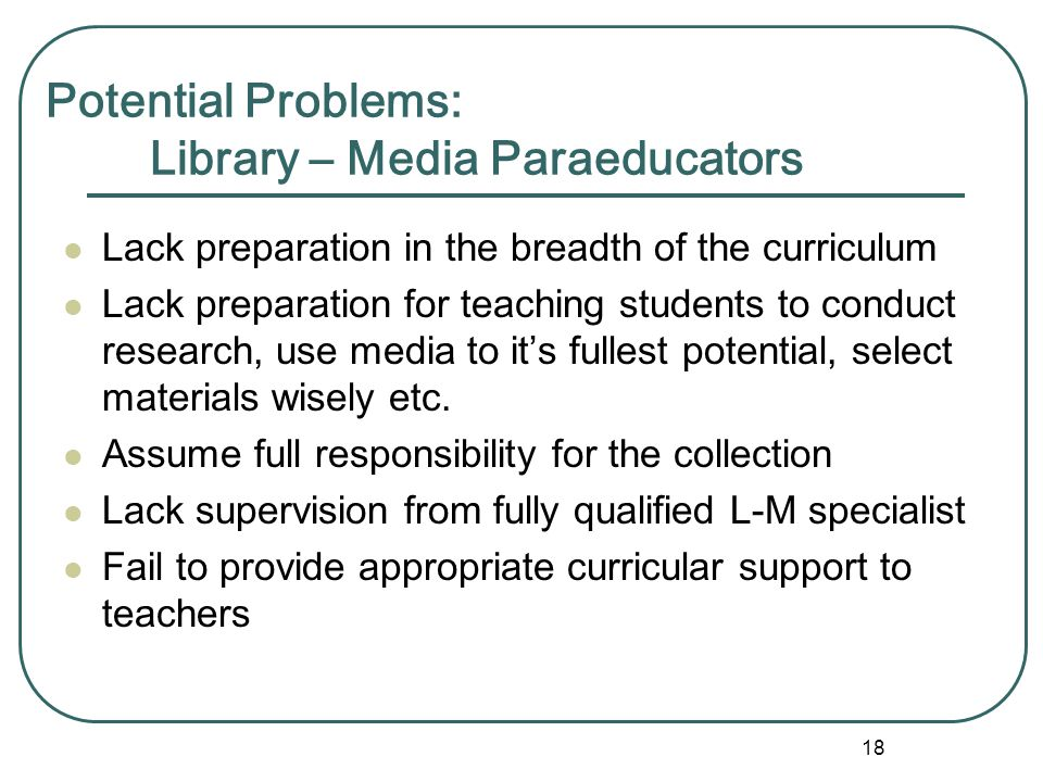 Potential Problems: Library – Media Paraeducators