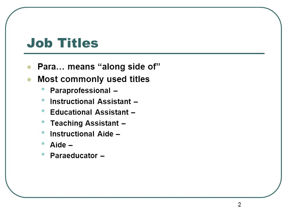 Job Titles Para… means along side of Most commonly used titles