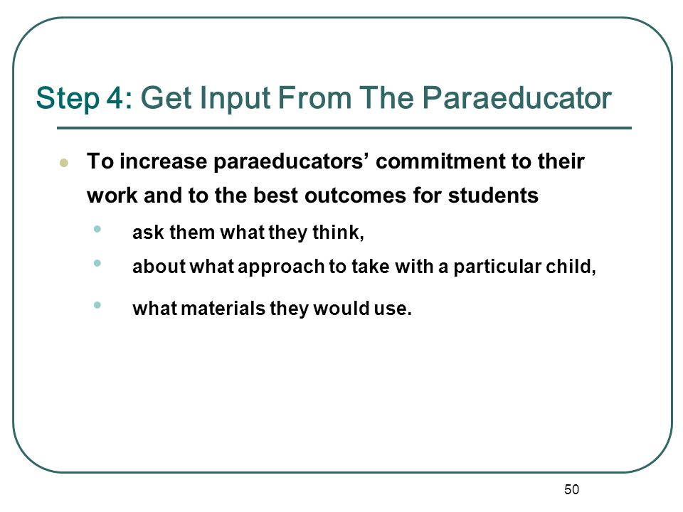 Step 4: Get Input From The Paraeducator