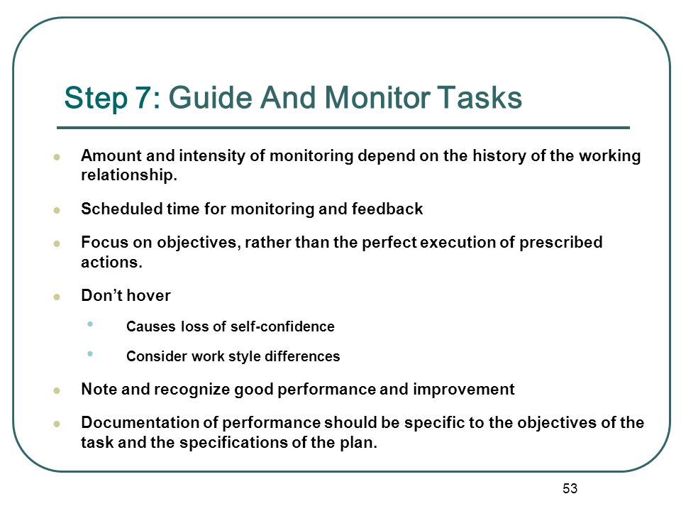 Step 7: Guide And Monitor Tasks