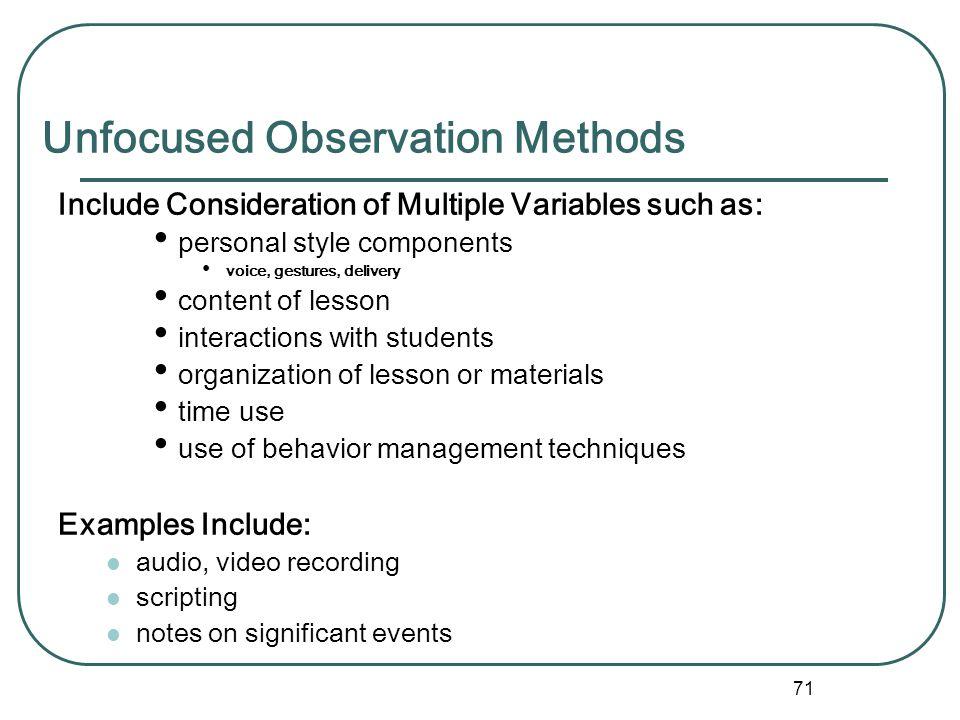 Unfocused Observation Methods