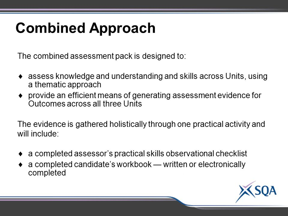 Combined Approach The combined assessment pack is designed to:
