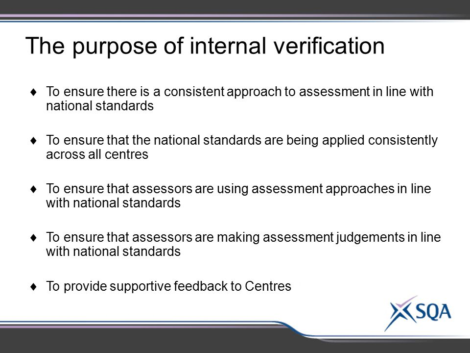 The purpose of internal verification