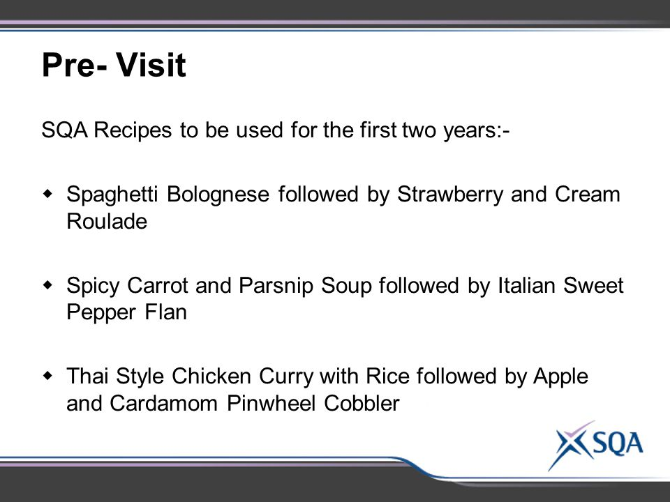 Pre- Visit SQA Recipes to be used for the first two years:-