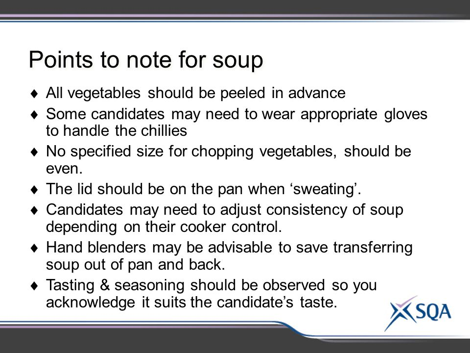 Points to note for soup All vegetables should be peeled in advance