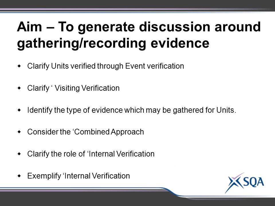 Aim – To generate discussion around gathering/recording evidence
