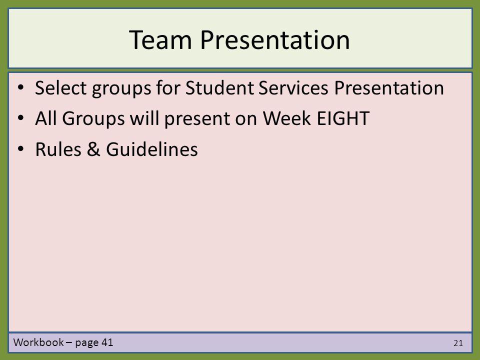 Team Presentation Select groups for Student Services Presentation