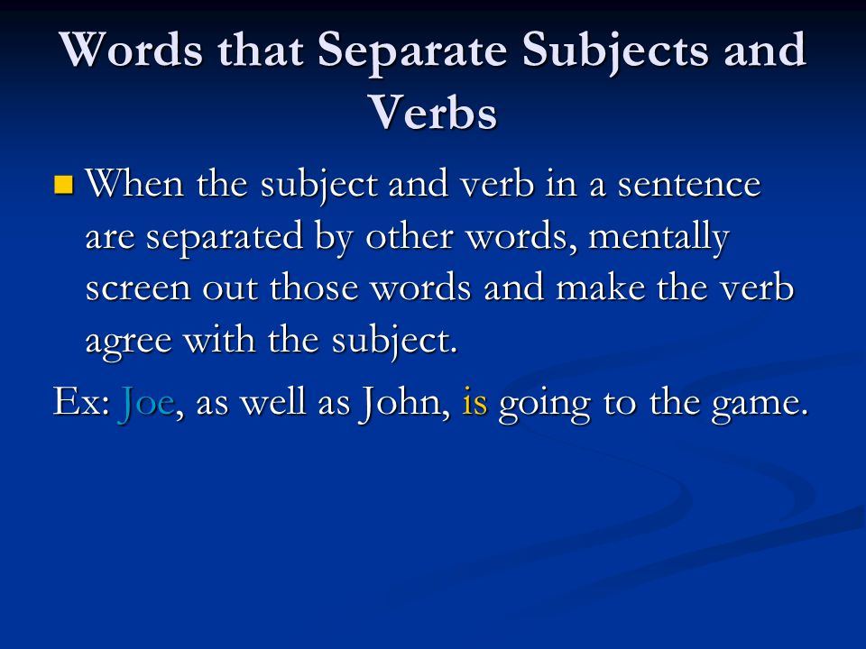 Words that Separate Subjects and Verbs