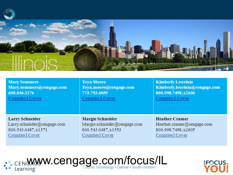 www.cengage.com/focus/IL Mary Sommers Mary.sommers@cengage.com