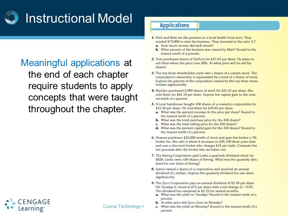 Instructional Model Meaningful applications at the end of each chapter require students to apply concepts that were taught throughout the chapter.