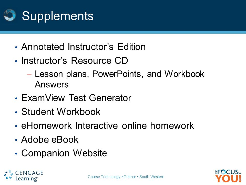 Supplements Annotated Instructor's Edition Instructor's Resource CD