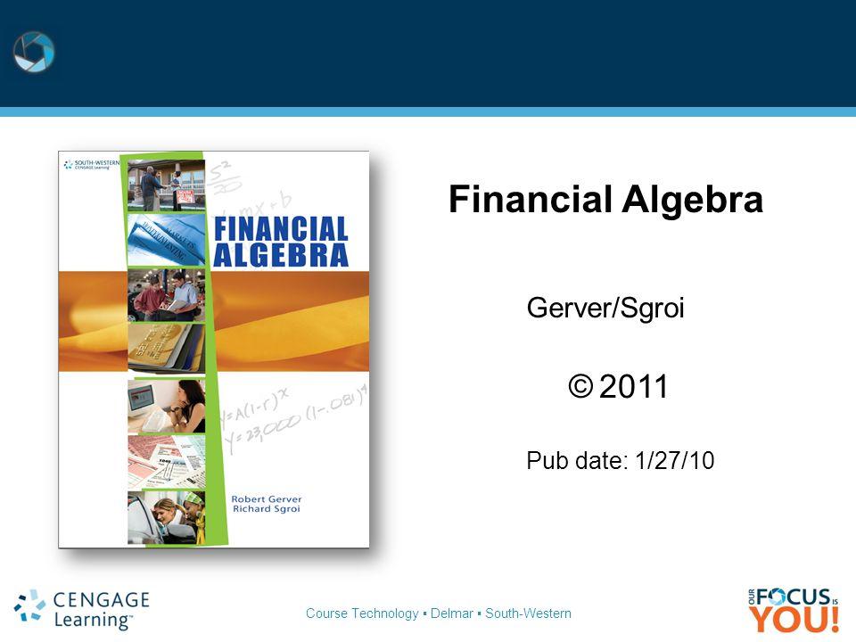 Financial Algebra © 2011 Gerver/Sgroi Pub date: 1/27/10
