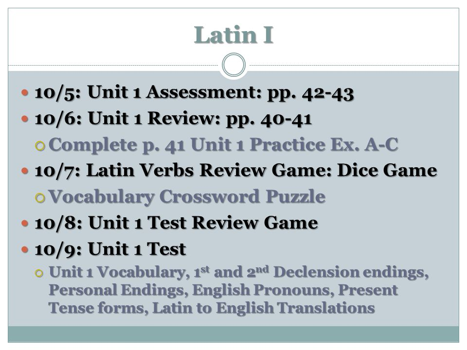 Latin I 10/5: Unit 1 Assessment: pp. 42-43