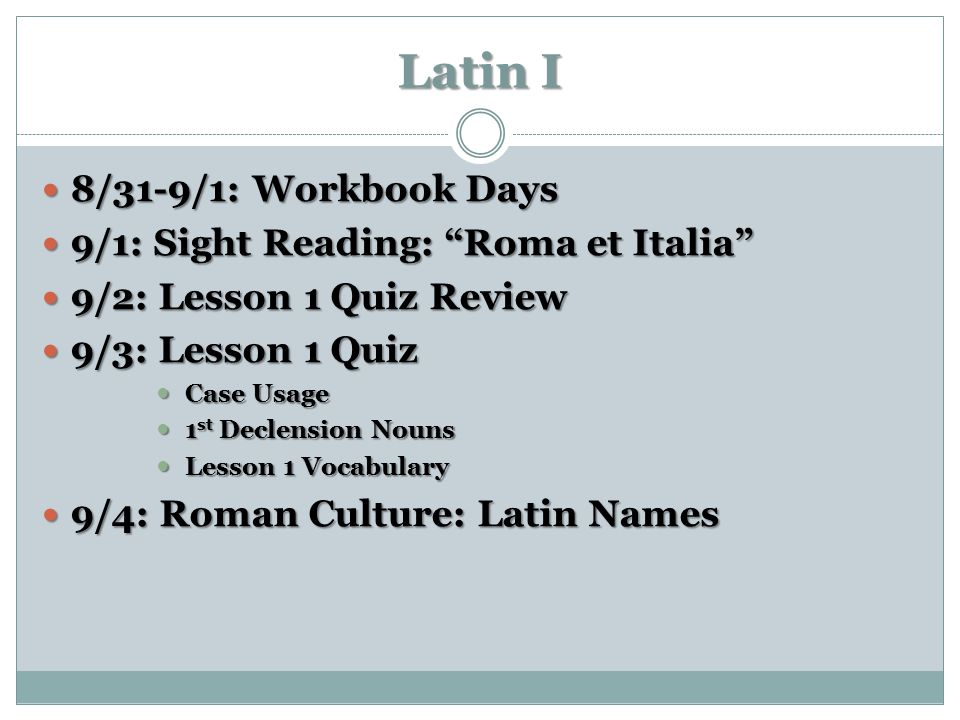 Latin I 8/31-9/1: Workbook Days 9/1: Sight Reading: Roma et Italia