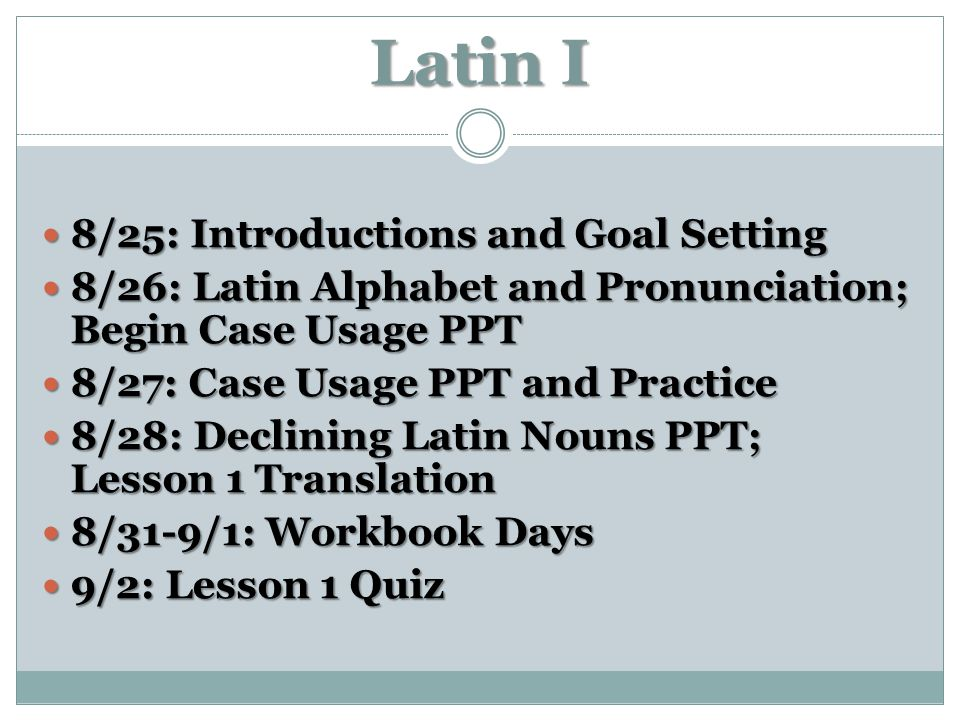 Latin I 8/25: Introductions and Goal Setting