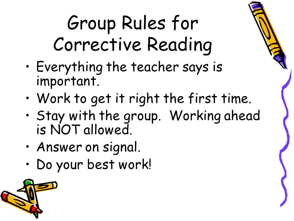 Group Rules for Corrective Reading
