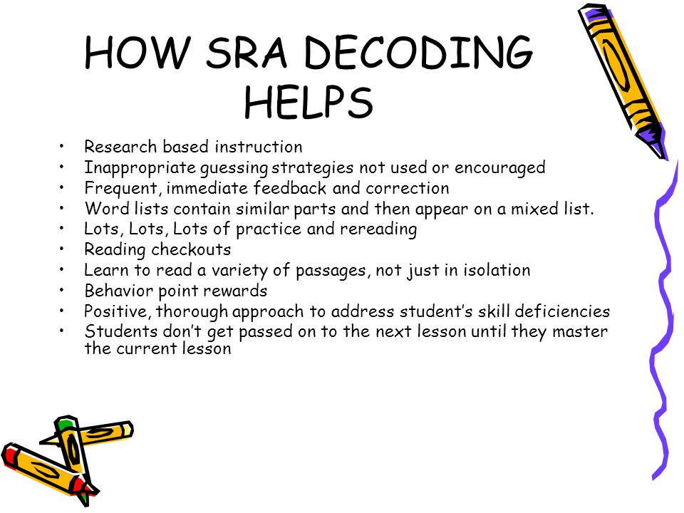 HOW SRA DECODING HELPS Research based instruction