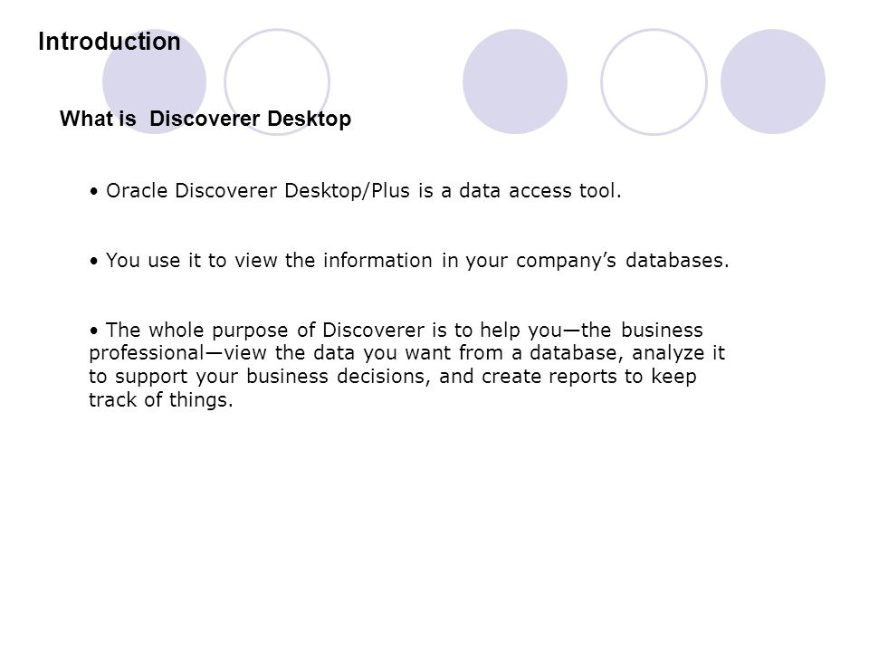Introduction What is Discoverer Desktop