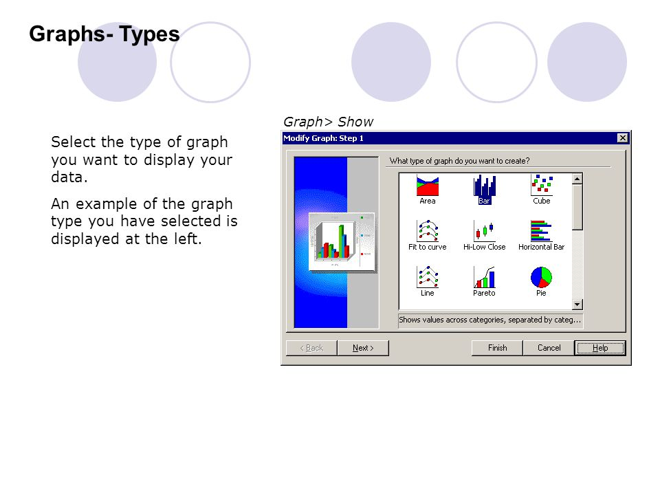 Graphs- Types Select the type of graph you want to display your data.